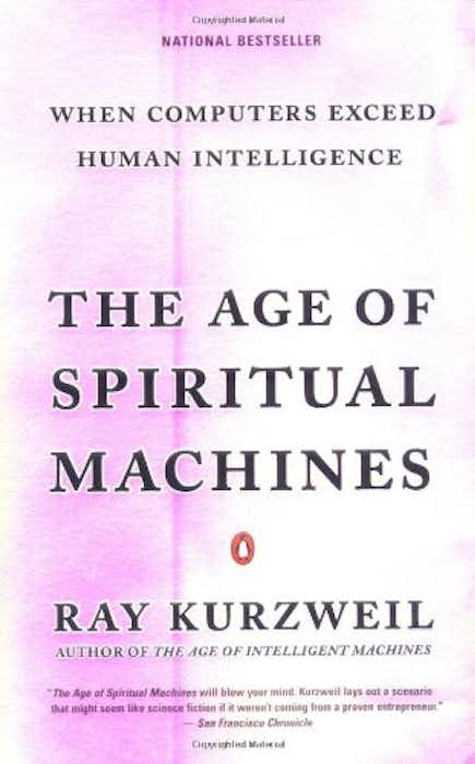 The Age of Spiritual Machines: When Computers Exceed Human Intelligence cover