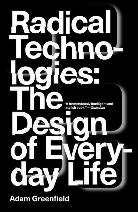 Radical Technologies: The Design of Everyday Life cover