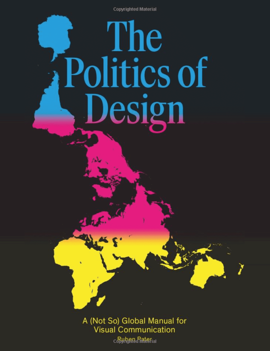 The Politics of Design: A (Not So) Global Design Manual for Visual Communication cover