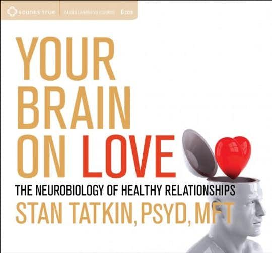 Your Brain on Love: The Neurobiology of Healthy Relationships  cover