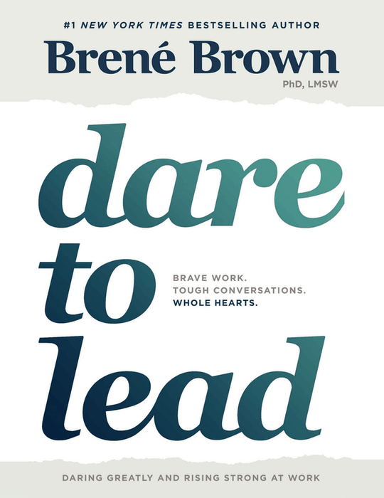 Dare to Lead: Brave Work. Tough Conversations. Whole Hearts. cover