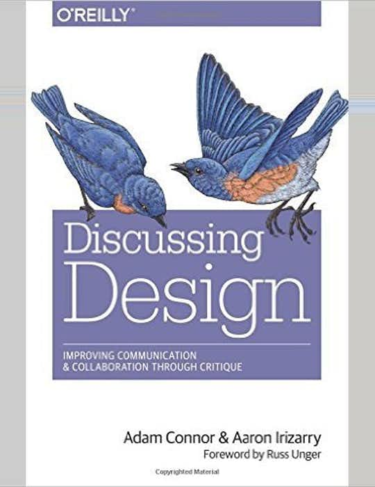 Discussing Design: Improving Communication and Collaboration through Critique cover