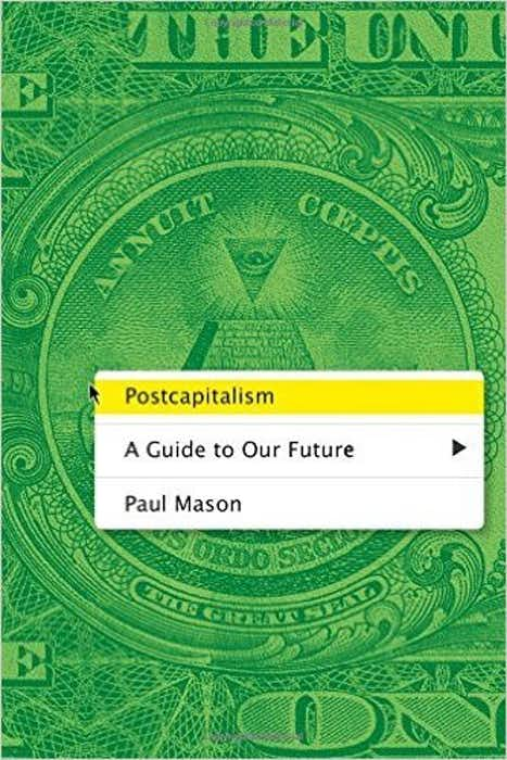 Postcapitalism: A Guide to Our Future cover